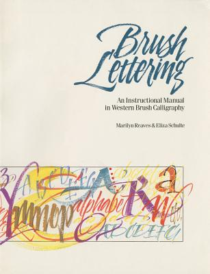 Brush Lettering By Reaves, Marilyn/ Schulte, Eliza